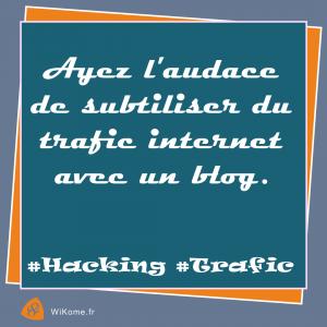 Ayez l'audace de subtiliser le trafic internet avec un blog !